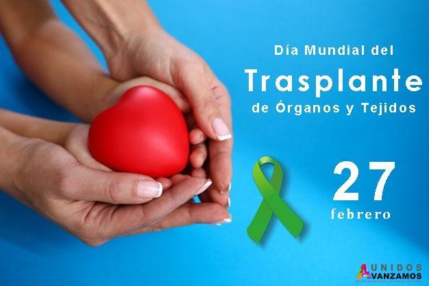 27 DE FEBRERO DÍA MUNDIAL DEL TRASPLANTE DE ÓRGANOS